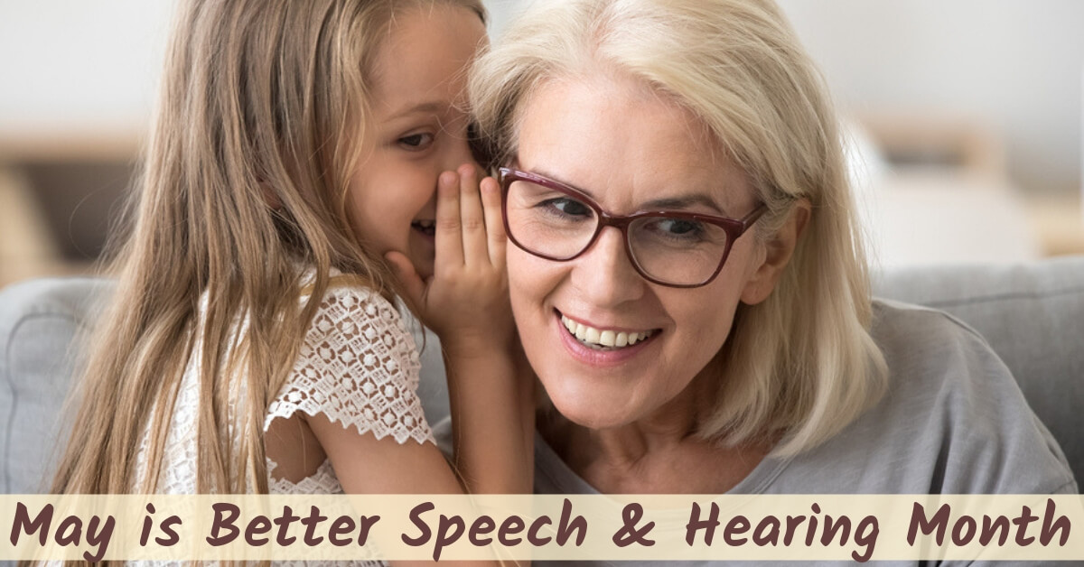 May is Better Speech and Hearing Month!