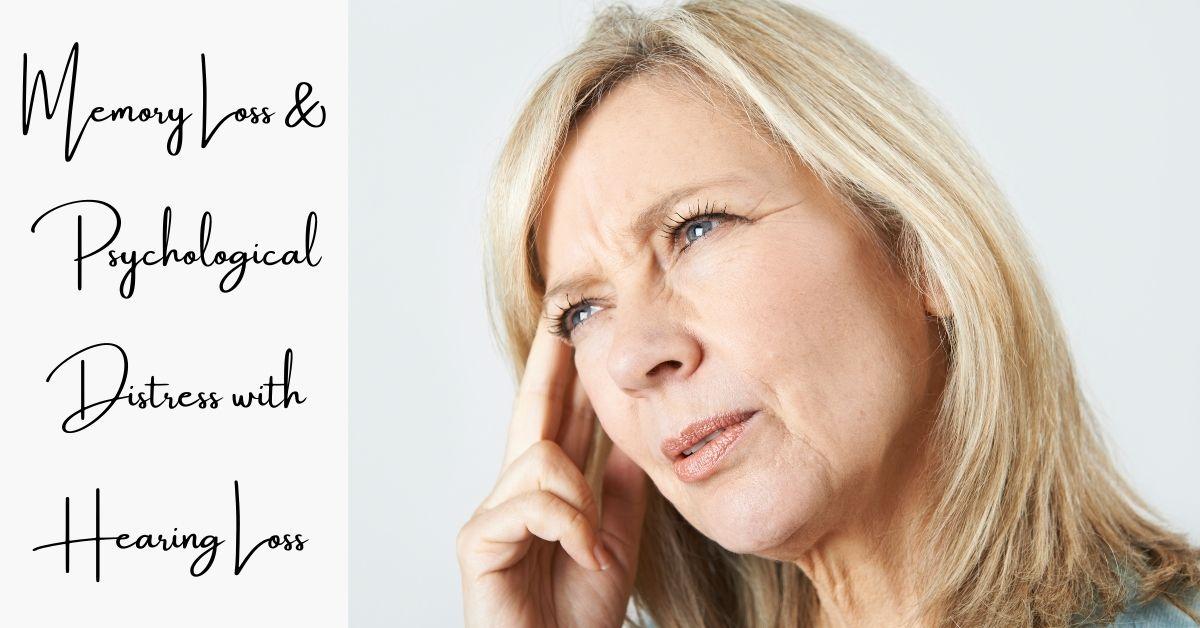 Memory Loss & Psychological Distress with Hearing Loss
